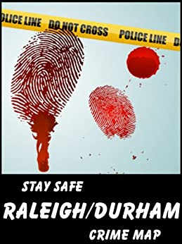 Stay Safe Crime Map of Raleigh & Durham by [Gard, Michael]