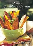 Modern Caribbean Cuisine, Wendy Rahamut, 1566566533