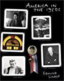 America in the 1950s, Edmund Lindop, 0761325514