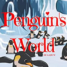 Penguin's World Audiobook by Gaby W Narrated by William L. Bangs