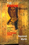 The Elusive Messiah, Raymond Martin, 0813367050