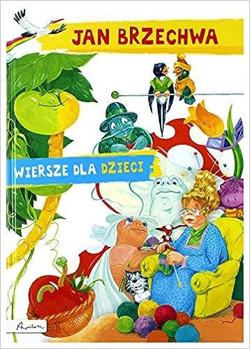 Jan Brzechwa Wiersze Dla Dzieci Amazoncouk Jan Brzechwa