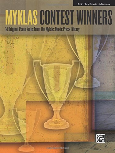 (Myklas Contest Winners, Bk 1: 14 Original Piano Solos from the Myklas Music Press Library)