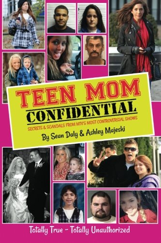 Download Teen Mom Confidential: Secrets & Scandals From MTV's Most Controversial Shows pdf