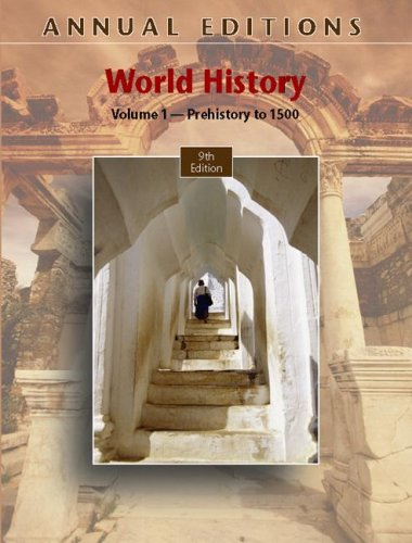 Annual Editions: World History, Volume 1: Prehistory to 1500, 9/e