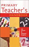 Primary Teacher's Handbook, Overall, Lyn and Sangster, Margaret, 0826456774