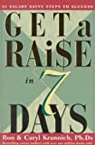 Get a Raise in 7 Days, Ron Krannich and Caryl Krannich, 1570230994