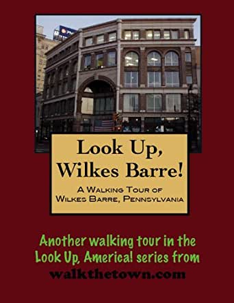 a walking tour of wilkes barre pennsylvania look up america ebook doug gelbert. Black Bedroom Furniture Sets. Home Design Ideas