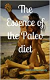 The Essence of the Paleo diet
