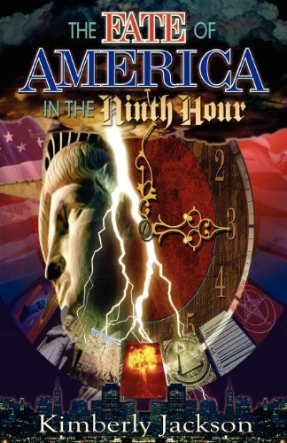 The Fate of America in the Ninth Hour by Kimberly Jackson (2004-06-04)
