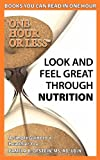 Look and Feel Great Through Nutrition, Ofstein Pamela, 0578050625