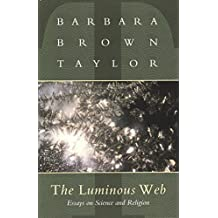 The Luminous Web: Essays on Science and Religion