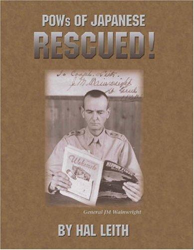 Pows of Japanese, Rescued: General J. M. Wainwright