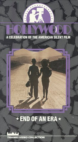 Hollywood: A Celebration of the American Silent Film - End of an Era [VHS]