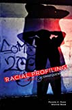 Racial Profiling : Causes and Consequences, Reed, Wornie and Dunn, Ronnie A., 0757586864