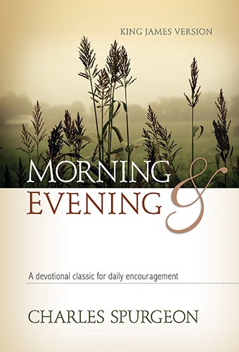 Morning and Evening: Classic KJV Edition