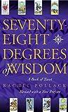 Seventy Eight Degrees of Wisdom by Pollack. Rachel ( 1997 ) Paperback