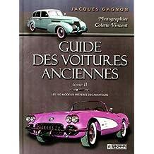 Guide des voitures anciennes T2: Les 160 modèles préférés des amateurs