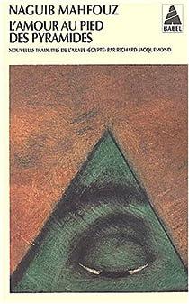L'amour au pied des pyramides par Mahfouz