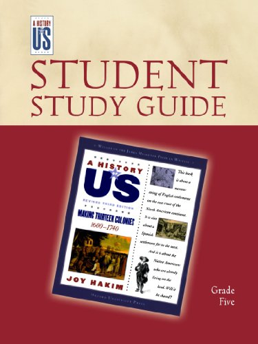 Making Thirteen Colonies: Elementary Grades Student Study Guide, A History of US: Student Study Guide pairs with A Histo