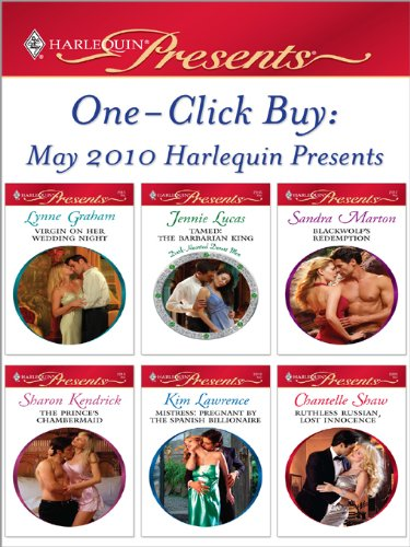 Chantelle King - One-Click Buy: May 2010 Harlequin Presents: Virgin on Her Wedding Night\Tamed: The Barbarian King\Blackwolf's Redemption\The Prince's Chambermaid\Mistress: ... Billionaire\Ruthless Russian, Lost Innocence