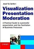 Visualization, Presentation, Moderation, Josef W. Seifert, 3527500340