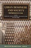 Urban Biosphere and Society, Christine Alfsen-Norodom and Benjamin D. Lane, 1573315540