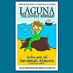 Laguna the Lonely Mermaid | Savannah Alatorre