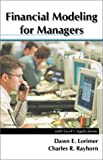 Financial Modeling for Managers : With Excel Applications, Lorimer, Dawn E. and Rayhorn, Charles R., 0970333315