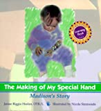 The Making of My Special Hand, Jamee Riggio Heelan, 156145186X