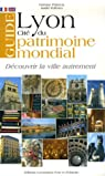 Guide de Lyon cité du patrimoine mondial par Poirieux