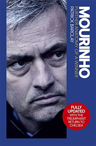 Mourinho:  Further Anatomy Of A Winner (Latest Edition)