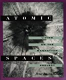 img - for Atomic Spaces: Living on the Manhattan Project book / textbook / text book