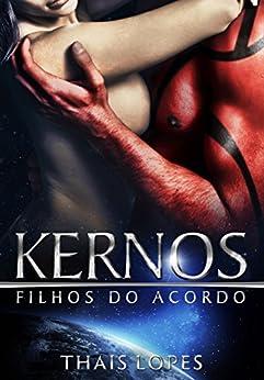 Kernos (Filhos do Acordo Livro 1) por [Lopes, Thais]