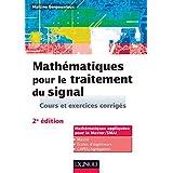Mathématiques pour le traitement du signal - 2e éd. : Cours et exercices corrigés (Mathématiques appliquées pour le Master/SMAI) (French Edition)