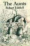 The Aunts, Robert Liddell, 0720606659