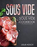 Sous Vide: Sous Vide Cookbook: The Ultimate Sous Vide Cookbook with Easy to Cook Sous Vide Recipes (Souvee Cooker Cookbook)