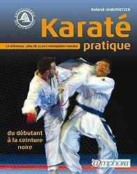 Karaté pratique : Du débutant à la ceinture noire