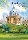 John Radcliffe and His Legacy to Oxford