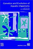 Genetics and Evolution of Aquatic Organisms, , 0412493705