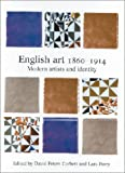 English Art, 1860-1914 : Modern Artists and Identity, , 0813529026