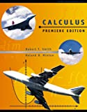 Calculus : A Modern Approach, Premiere Edition, Smith, Robert T. and Minton, Roland B., 007230474X