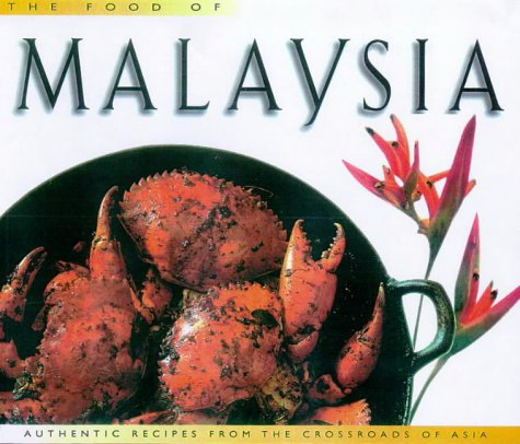 Food of Malaysia: Authentic Recipes from the Crossroads of Asia (Periplus World Food Series) pdf