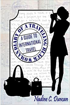 Book Diary of A Traveling Black Woman: A Guide to International Travel: Volume 1