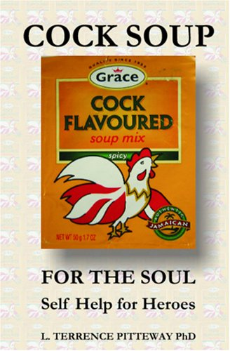 - Cock Soup for the Soul: Self-Help for Heroes