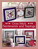 Cross Stitch Sentiments & Sayings (Cross Stitch (David & Charles))
