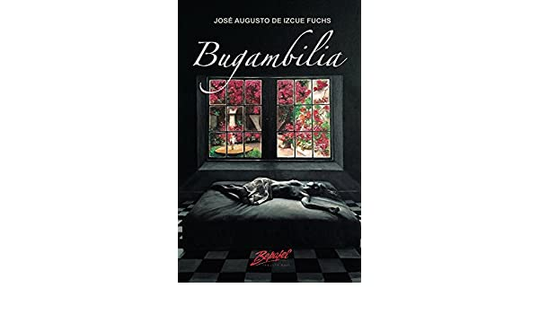Amazon.com: Bugambilia: Poemario (Spanish Edition) eBook: José Augusto De Izcue Fuchs: Kindle Store