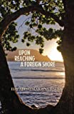 Upon Reaching a Foreign Shore, Elizabeth Bishop, 1494739801