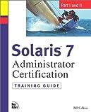 Solaris 7 Administration Certification Training Guide: Pt. 1 & Pt. 2