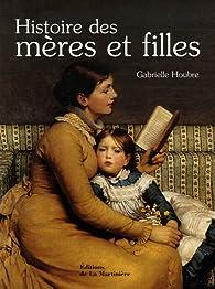 Histoire des mères et filles par Gabrielle Houbre